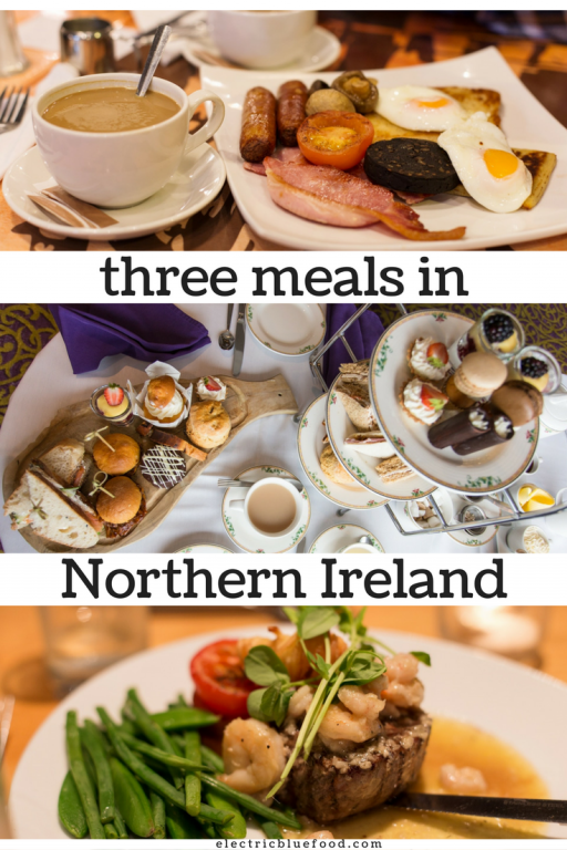 Northern Ireland food in three meals: ulster fry, afternoon tea and gourmet dinner.