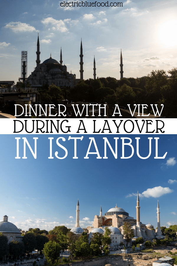 Dinner with a view Istanbul layover