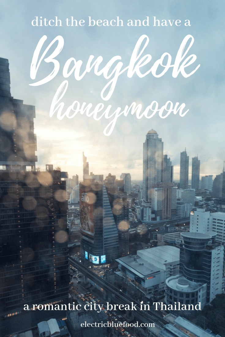 Why you should have a Bangkok honeymoon: cheap luxury, great food, lots of things to do for a perfect romantic city break in Thailand.