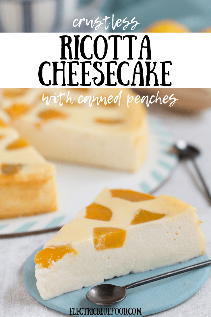 Crustless ricotta cheesecake with canned peaches. No flour and no biscuit base make this ricotta cheesecake gluten free. The use of ricotta gives a wonderful light texture.