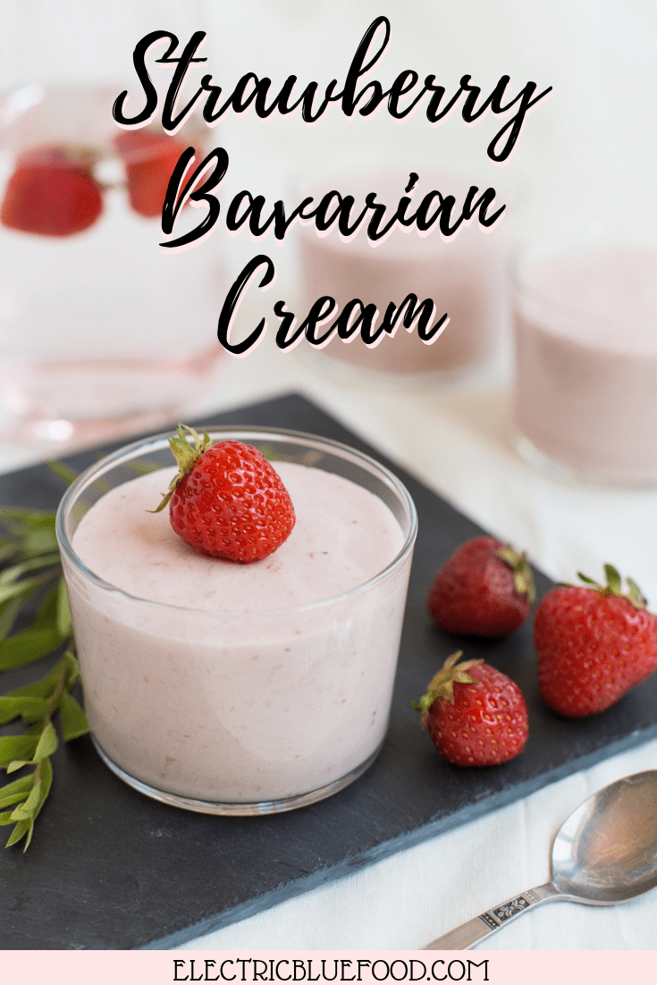 Strawberry Bavarian cream; a mousse-like no bake dessert with strawberries, whipped cream and gelatin.