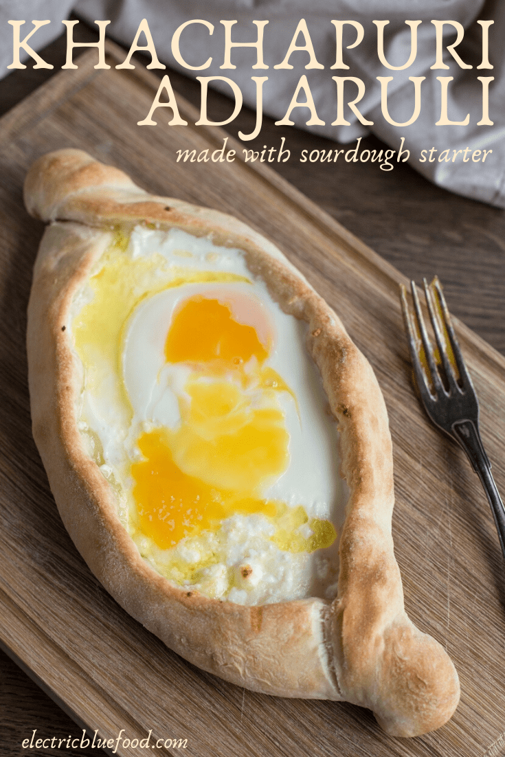 Sourdough khachapuri adjaruli: recipe for homemade adjarian khachapuri with sourdough starter.