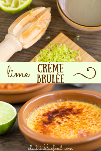 Lime crème brûlée is a tangy twist to the classic French dessert.