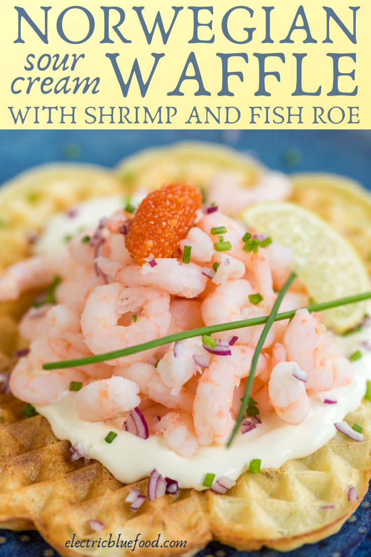 Sour cream waffles made with a Norwegian recipe. What best topping to such Scandinavian waffles than shrimp and roe?