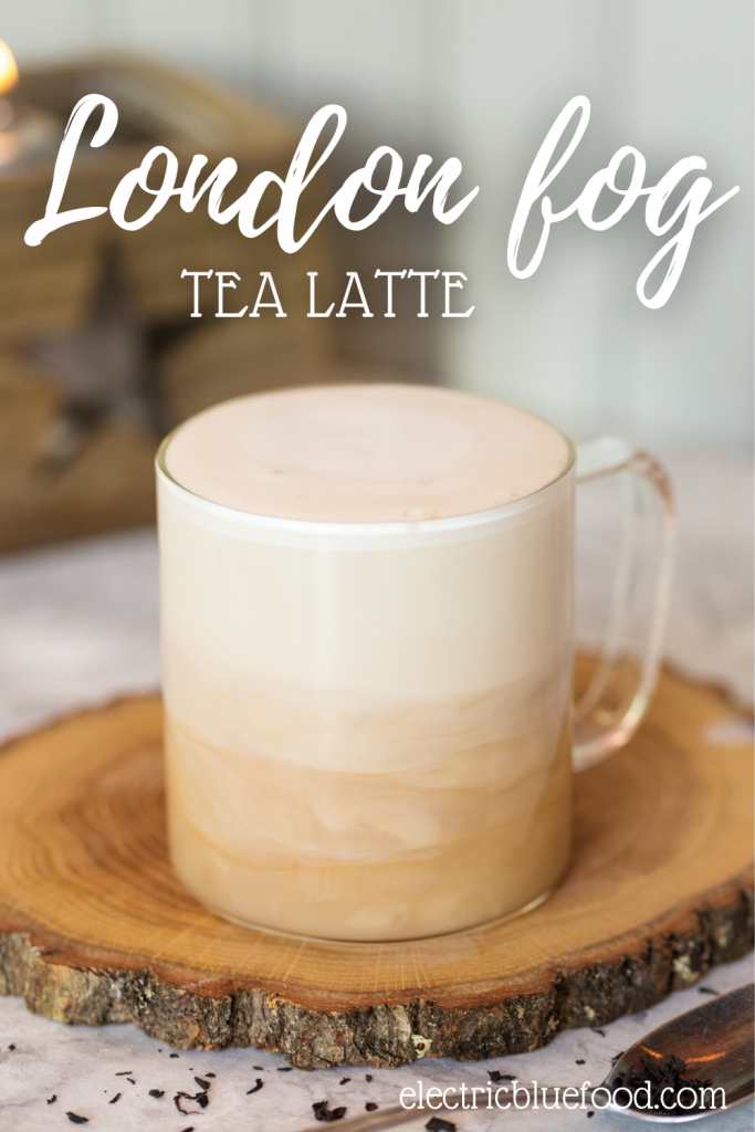 London fog is a delicious tea latte made with Earl Grey tea, vanilla syrup and steamed milk.