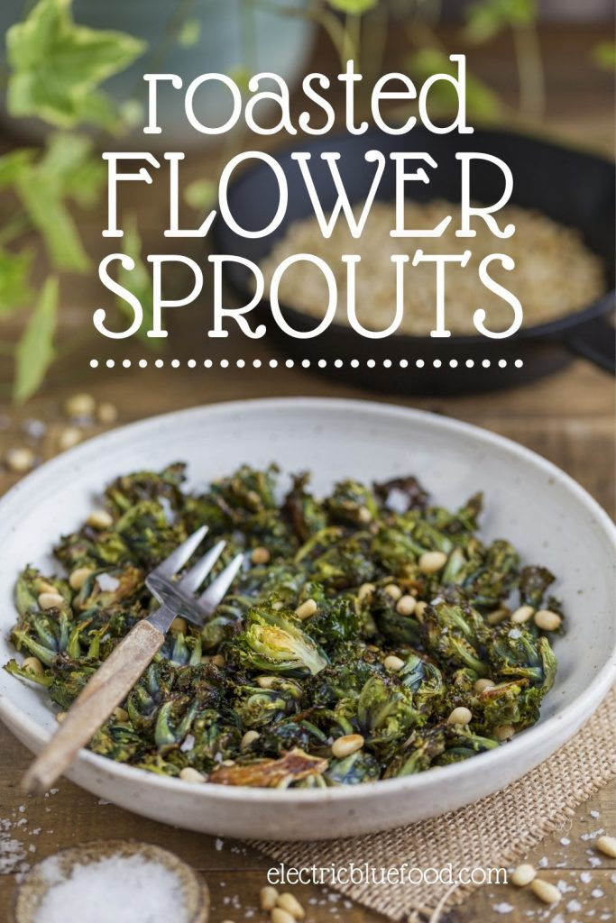 Flower sprouts (kalettes) are a crossing between kale and Brussels sprouts. Easy to roast in the oven with a little olive oil. Serve roasted kalettes as a salad with toasted pine nuts and salt flakes. Simple, easy and healthy.