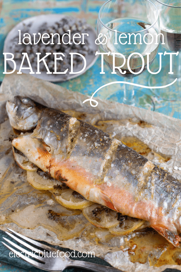 A delicate baked trout filled with lemon and lavender and seasoned with a lemon lavender compound butter that melts as the fish bakes, for a delicious flavour.