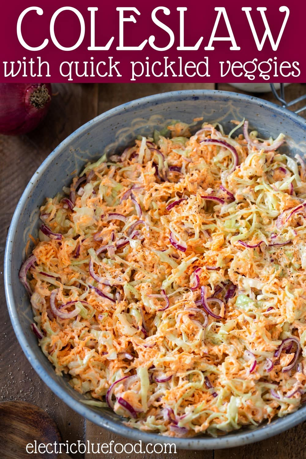The best coleslaw recipe with quick pickled vegetables. Creamy, full of flavour, this coleslaw is never watery and goes well with anything.